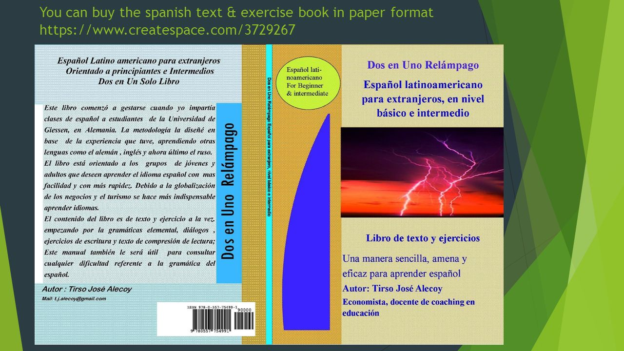 You can buy the spanish text & exercise book in paper format https://www.createspace.com/3729267