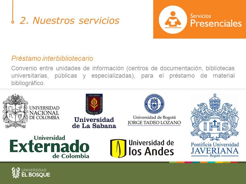 2. Nuestros servicios Préstamo interbibliotecario