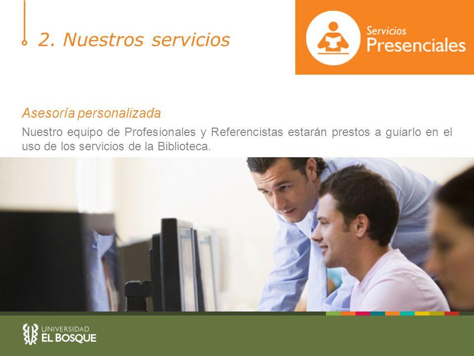 2. Nuestros servicios Asesoría personalizada