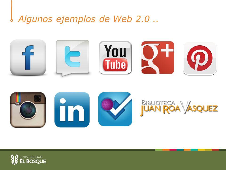 Algunos ejemplos de Web 2.0 ..