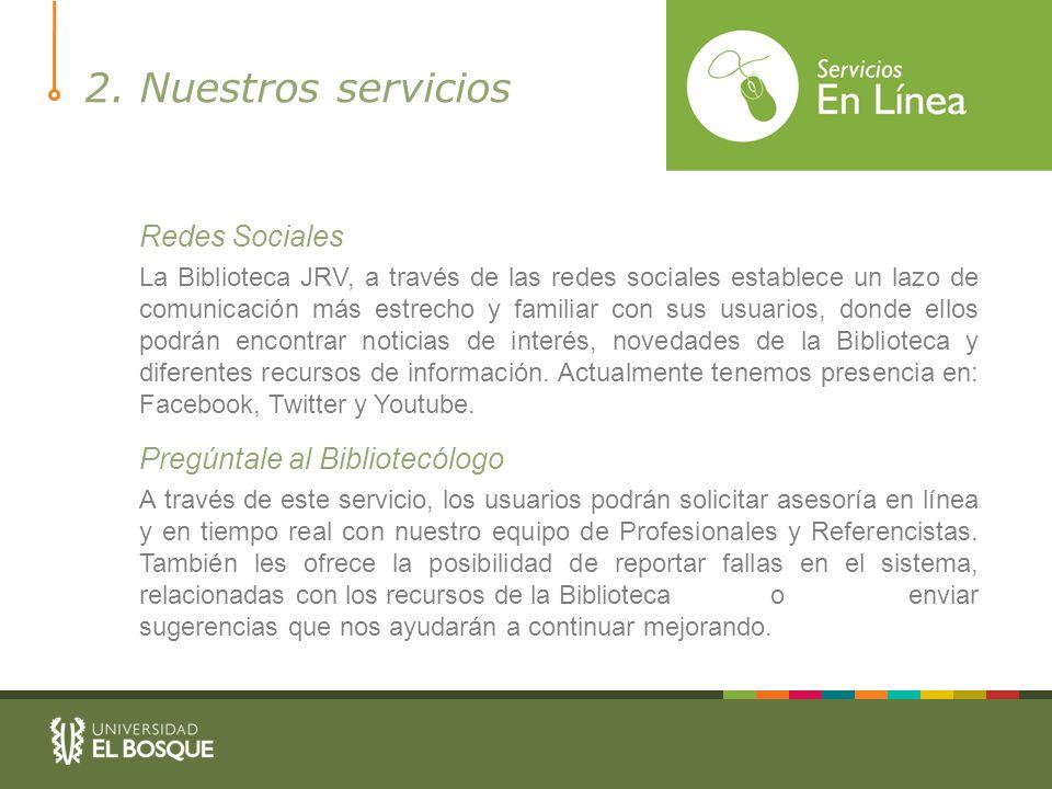 2. Nuestros servicios Redes Sociales Pregúntale al Bibliotecólogo