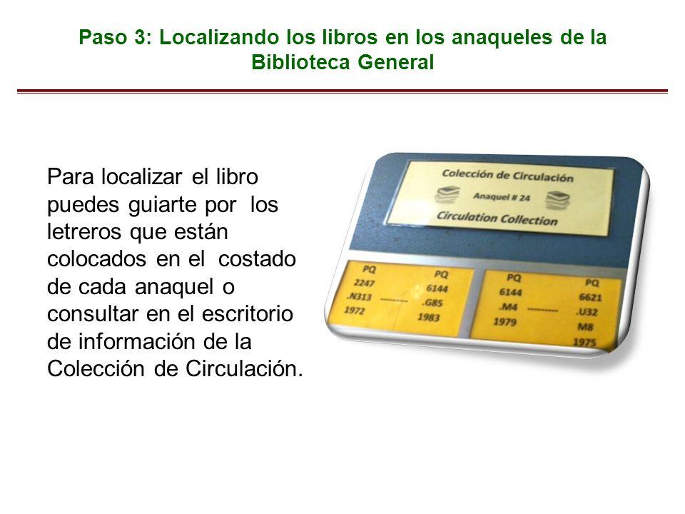 Paso 3: Localizando los libros en los anaqueles de la Biblioteca General