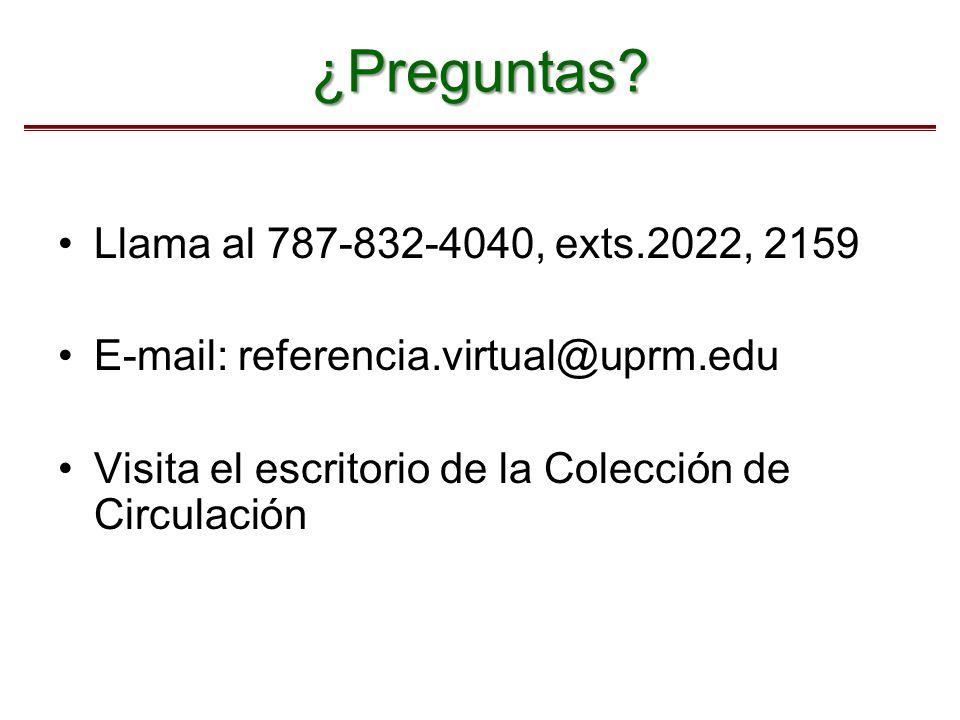 ¿Preguntas Llama al 787-832-4040, exts.2022, 2159