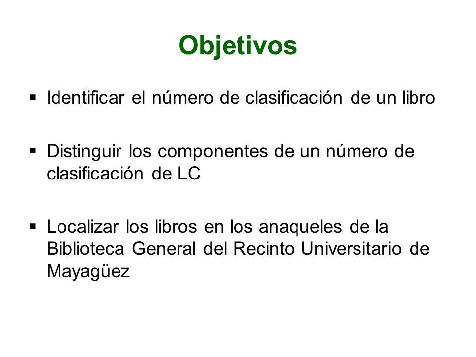 Objetivos Identificar el número de clasificación de un libro
