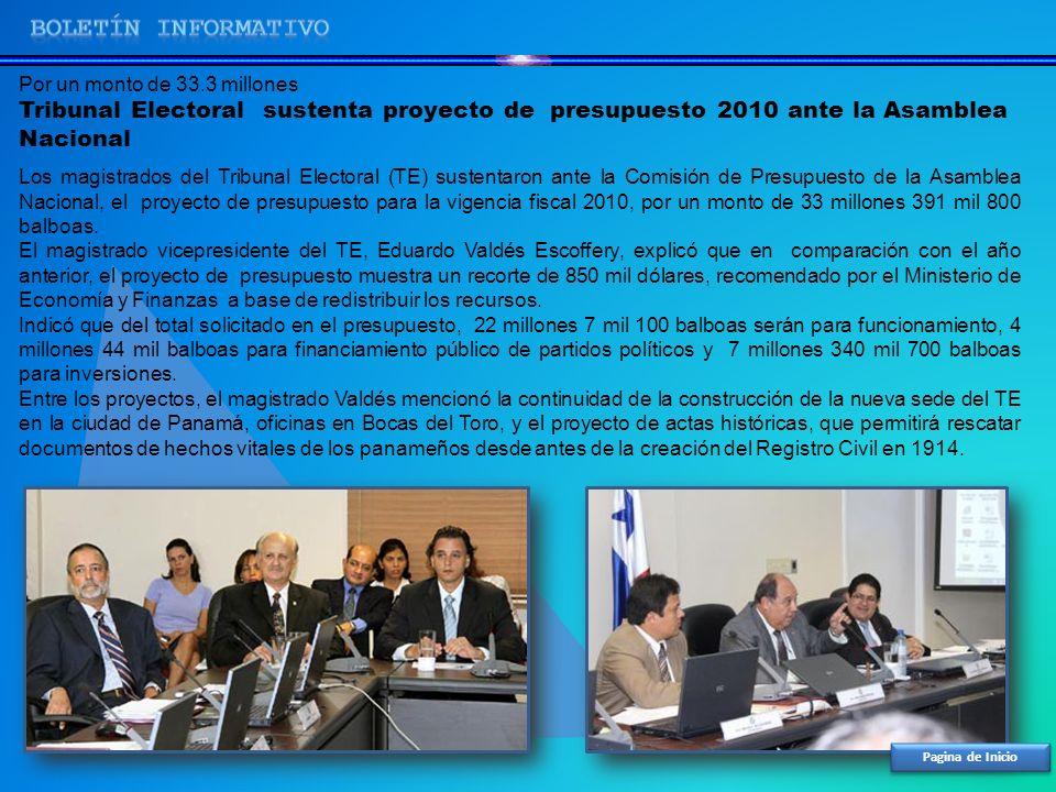 BOLETíN INFORMATIVO Por un monto de 33.3 millones. Tribunal Electoral sustenta proyecto de presupuesto 2010 ante la Asamblea Nacional.