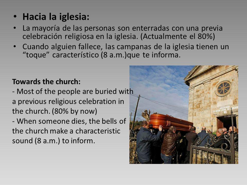 Hacia la iglesia: La mayoría de las personas son enterradas con una previa celebración religiosa en la iglesia. (Actualmente el 80%)