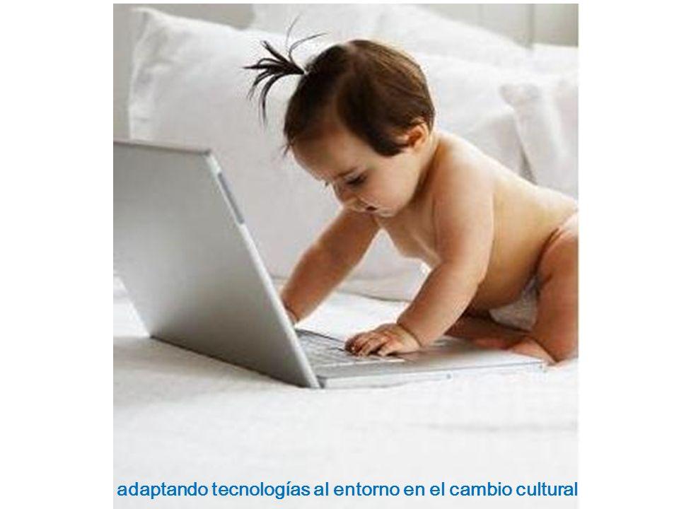 adaptando tecnologías al entorno en el cambio cultural