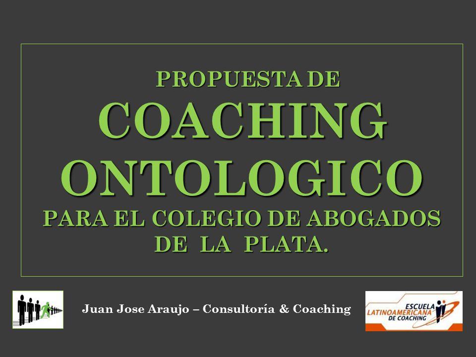 PROPUESTA DE COACHING ONTOLOGICO PARA EL COLEGIO DE ABOGADOS DE LA PLATA.