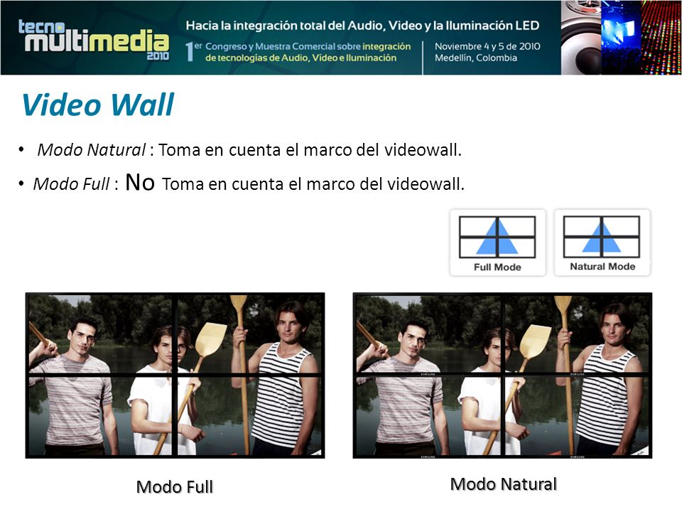 Video Wall Modo Natural : Toma en cuenta el marco del videowall.
