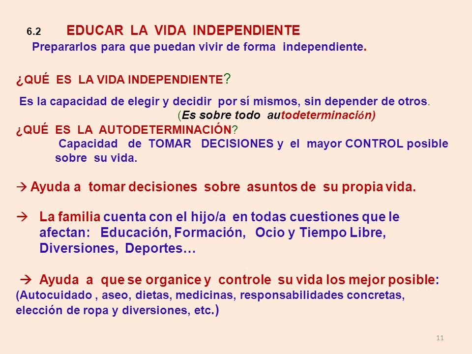 6.2 EDUCAR LA VIDA INDEPENDIENTE
