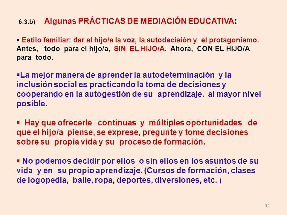 6.3.b) Algunas PRÁCTICAS DE MEDIACIÓN EDUCATIVA: