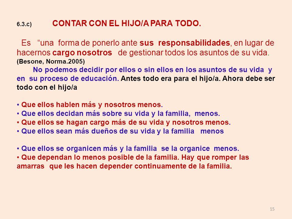 6.3.c) CONTAR CON EL HIJO/A PARA TODO.