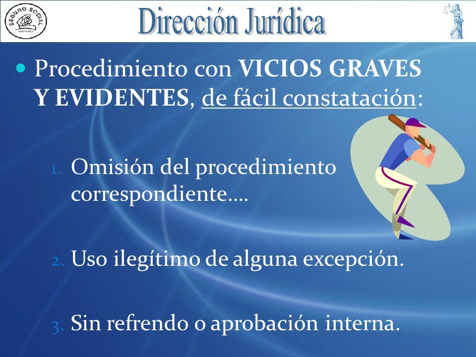 Procedimiento con VICIOS GRAVES Y EVIDENTES, de fácil constatación:
