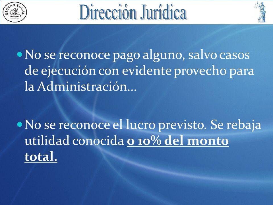 No se reconoce pago alguno, salvo casos de ejecución con evidente provecho para la Administración…