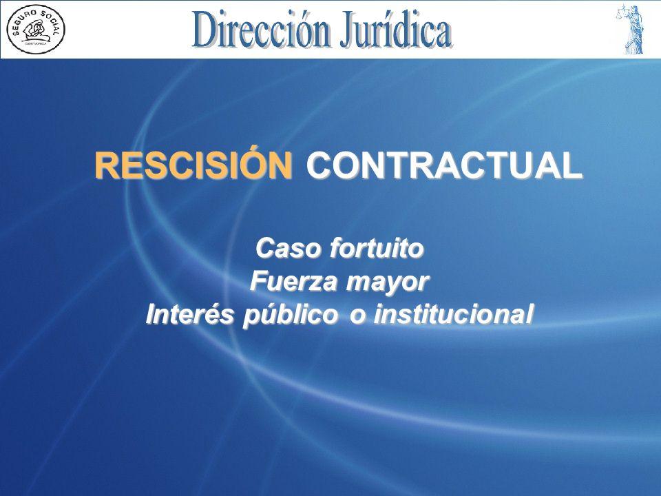 RESCISIÓN CONTRACTUAL Interés público o institucional