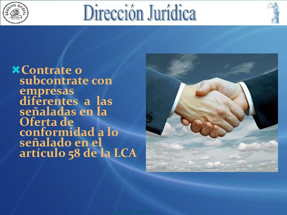 Contrate o subcontrate con empresas diferentes a las señaladas en la Oferta de conformidad a lo señalado en el artículo 58 de la LCA
