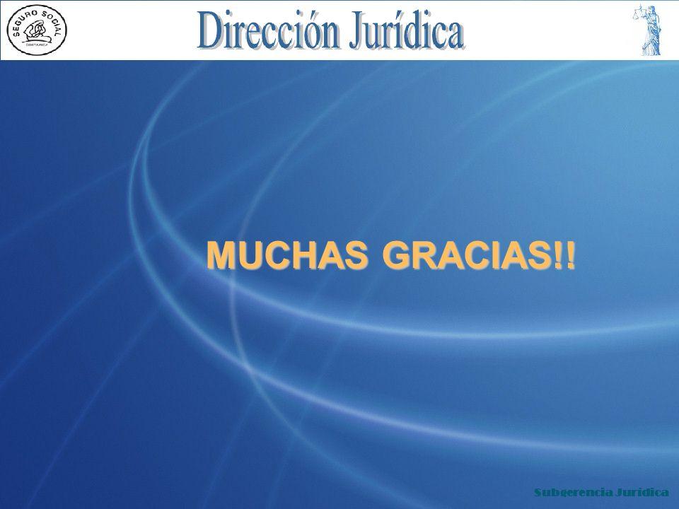 MUCHAS GRACIAS!! Subgerencia Jurídica