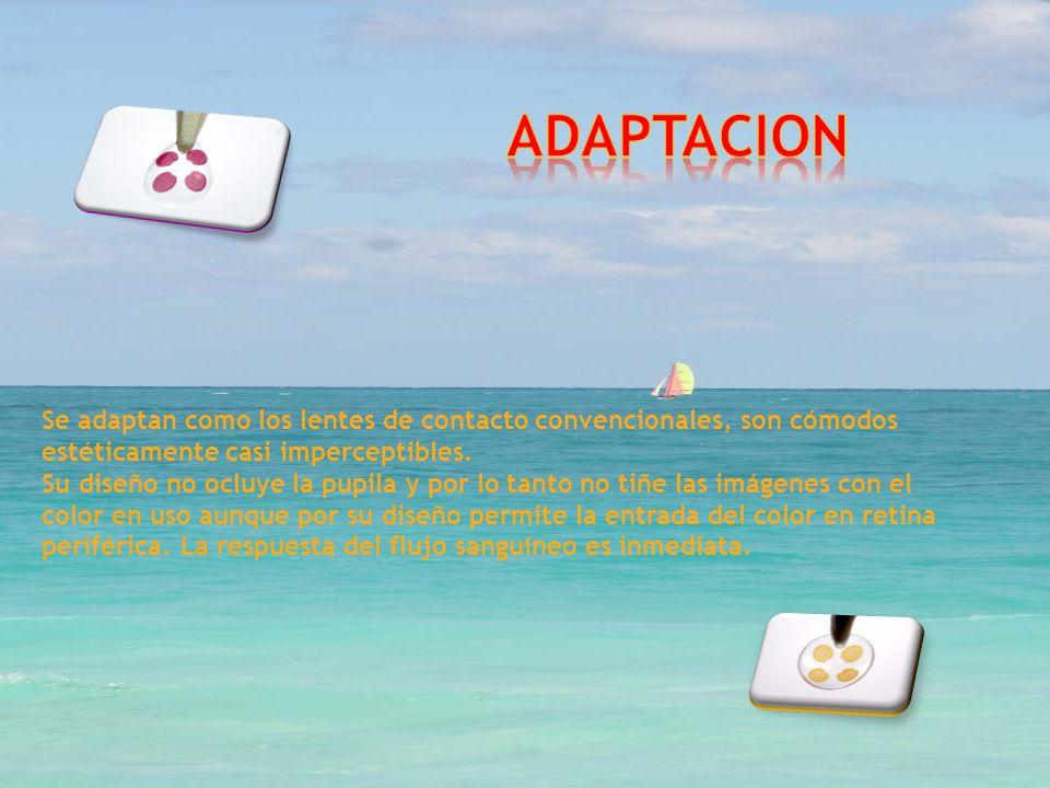 ADAPTACION Se adaptan como los lentes de contacto convencionales, son cómodos estéticamente casi imperceptibles.