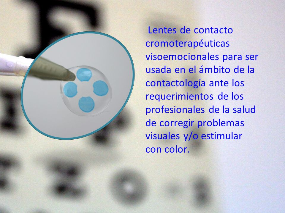 Lentes de contacto cromoterapéuticas visoemocionales para ser usada en el ámbito de la contactología ante los requerimientos de los profesionales de la salud de corregir problemas visuales y/o estimular con color.