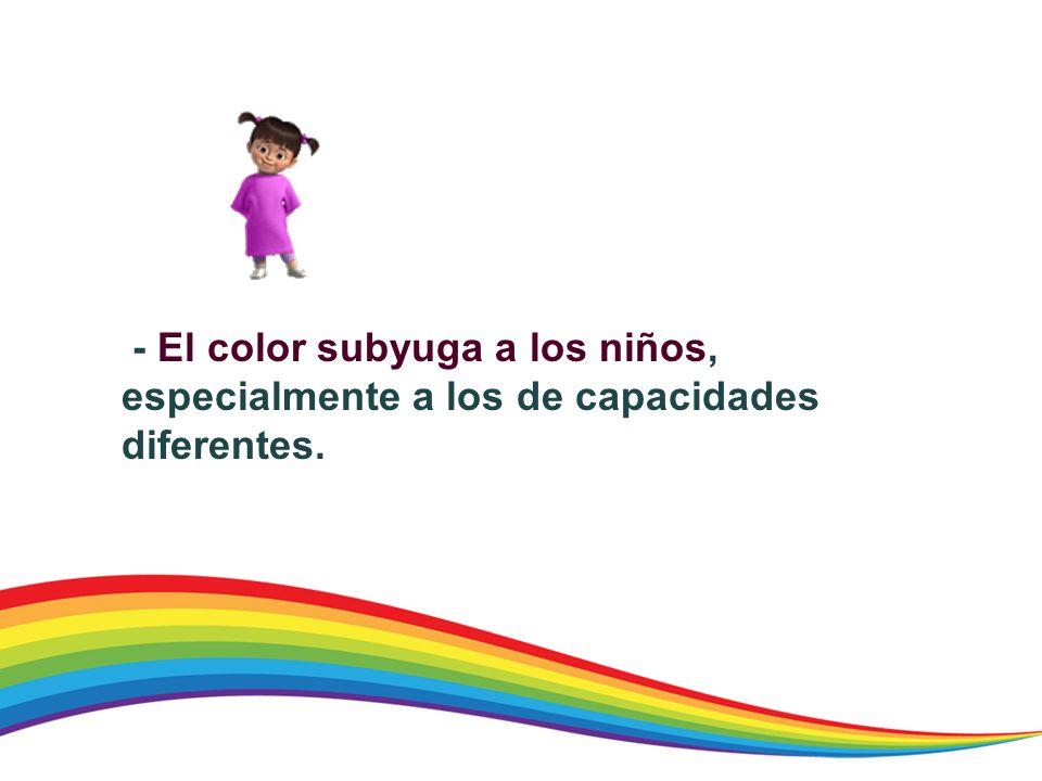 - El color subyuga a los niños, especialmente a los de capacidades diferentes.