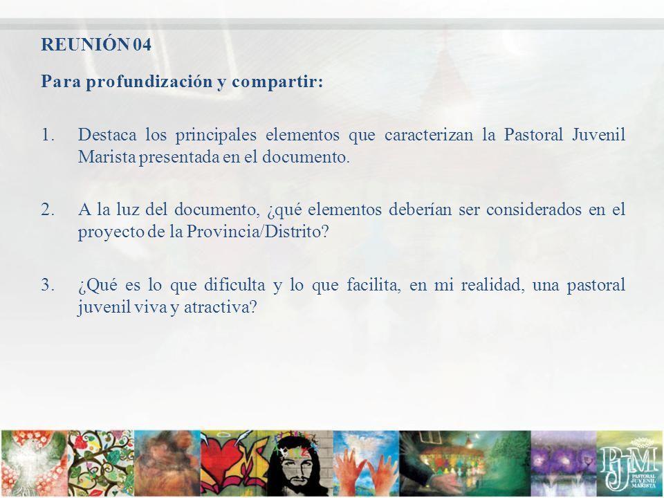 REUNIÓN 04 Para profundización y compartir: