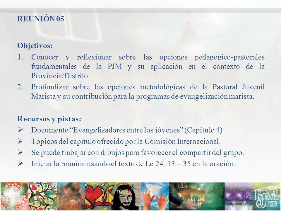 REUNIÓN 05 Objetivos: