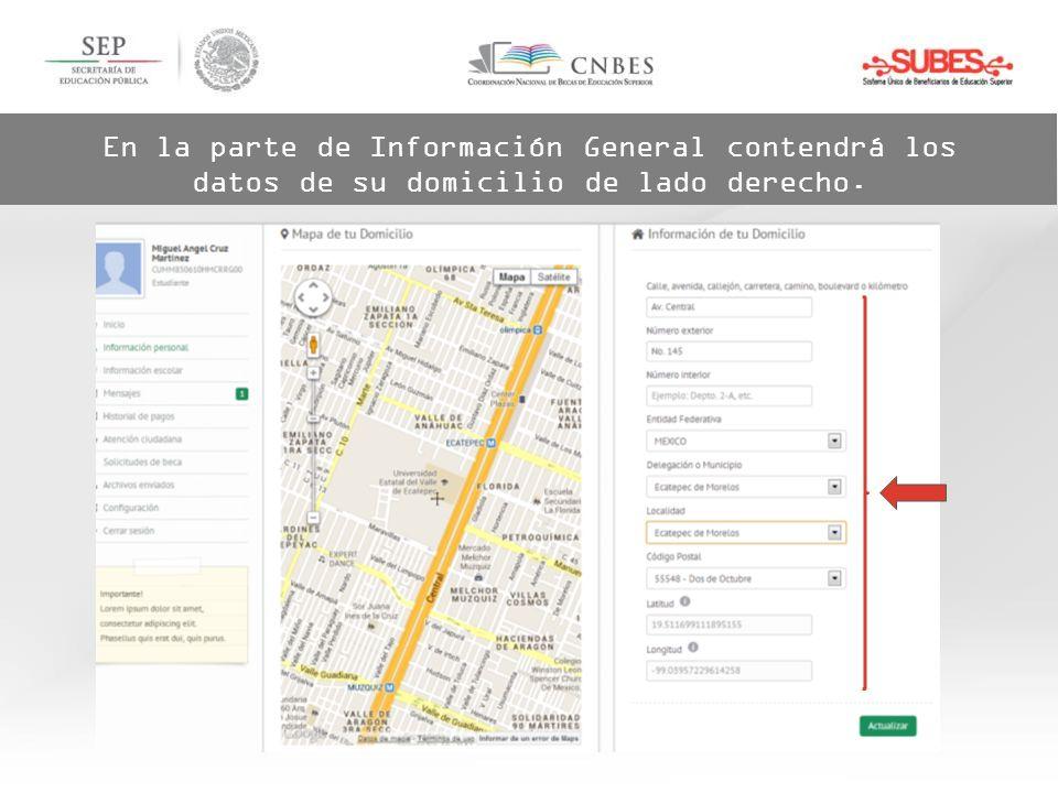 En la parte de Información General contendrá los datos de su domicilio de lado derecho.