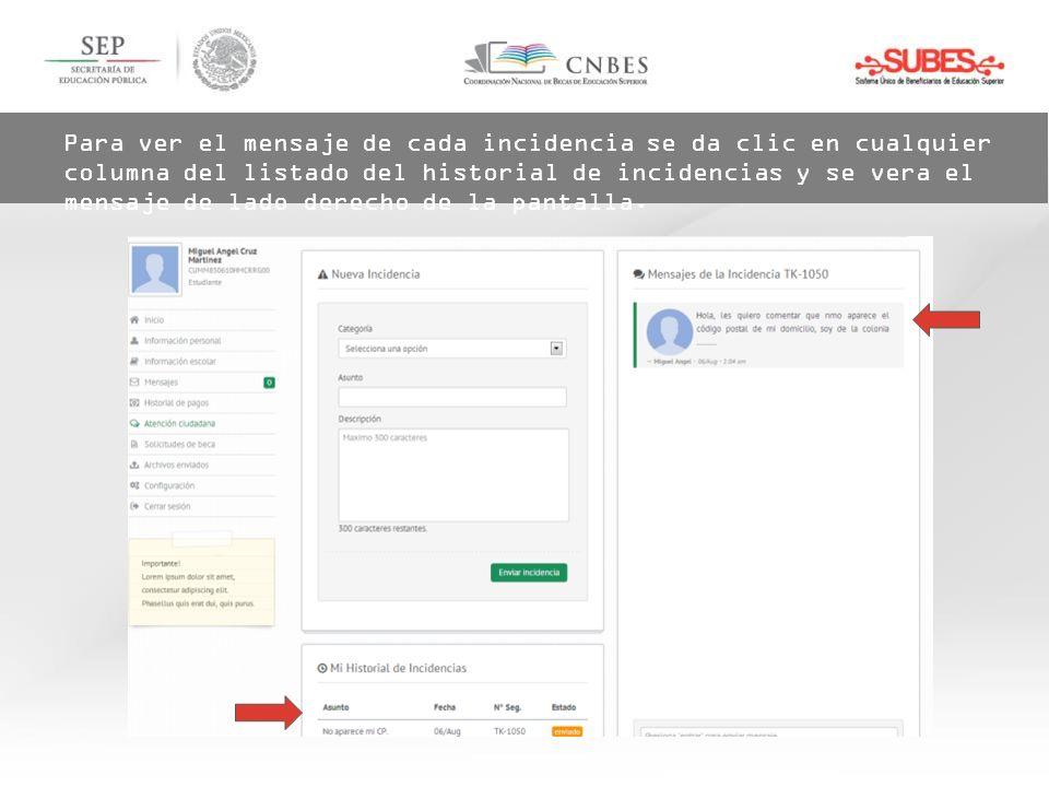 Para ver el mensaje de cada incidencia se da clic en cualquier columna del listado del historial de incidencias y se vera el mensaje de lado derecho de la pantalla.