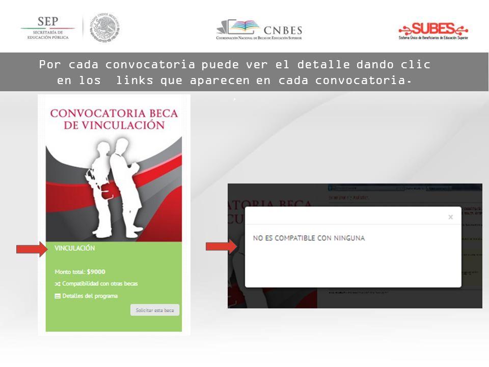 Por cada convocatoria puede ver el detalle dando clic en los links que aparecen en cada convocatoria.