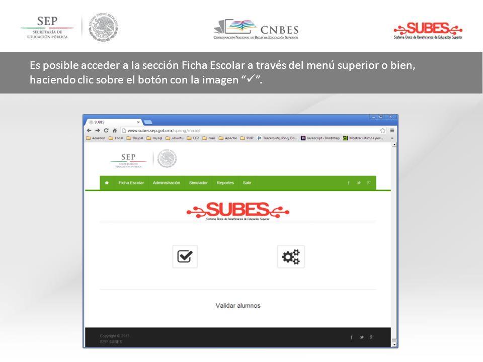 Es posible acceder a la sección Ficha Escolar a través del menú superior o bien, haciendo clic sobre el botón con la imagen  .