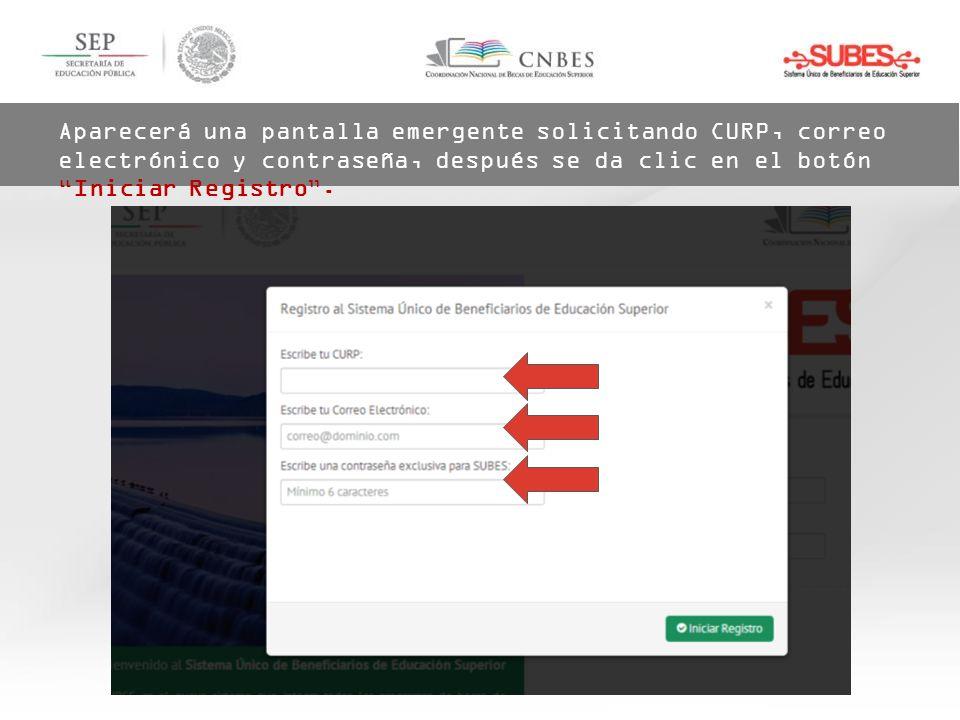 Aparecerá una pantalla emergente solicitando CURP, correo electrónico y contraseña, después se da clic en el botón Iniciar Registro .