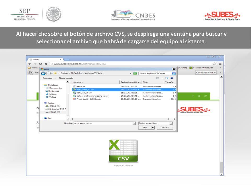 Al hacer clic sobre el botón de archivo CVS, se despliega una ventana para buscar y seleccionar el archivo que habrá de cargarse del equipo al sistema.