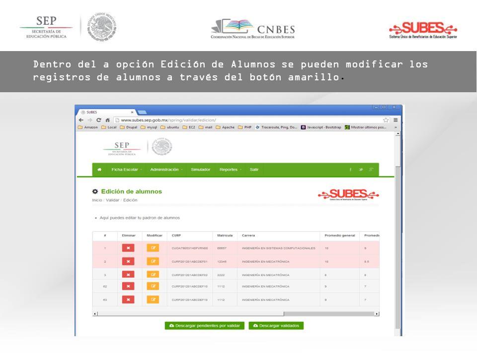 Dentro del a opción Edición de Alumnos se pueden modificar los registros de alumnos a través del botón amarillo.