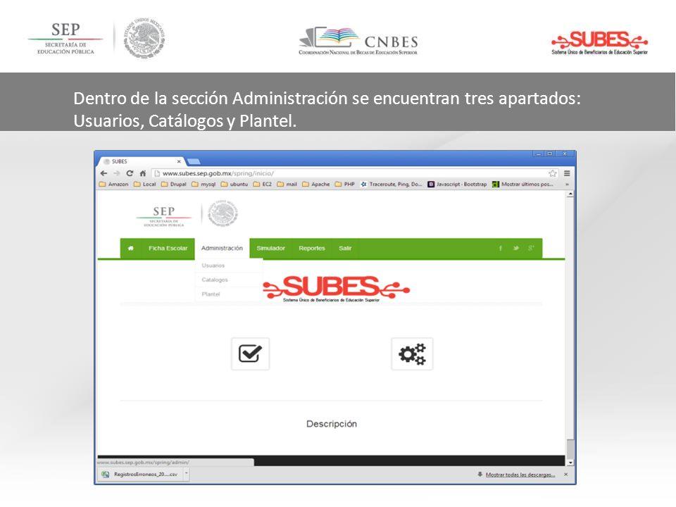 Dentro de la sección Administración se encuentran tres apartados: Usuarios, Catálogos y Plantel.