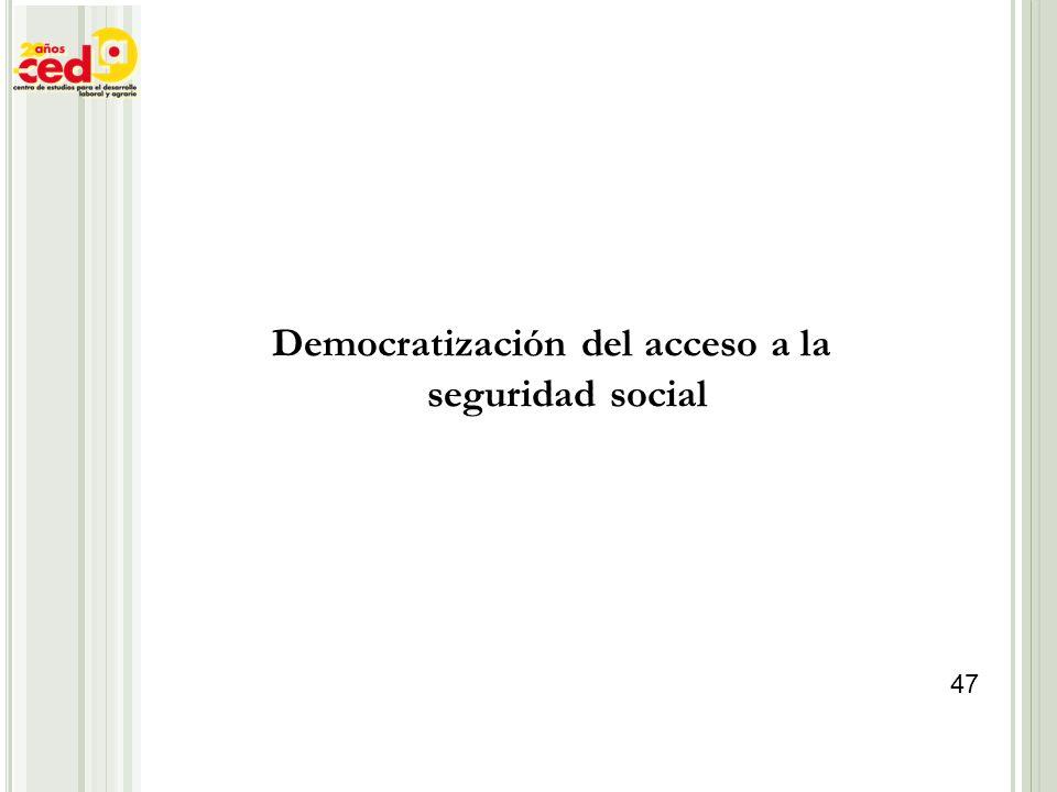 Democratización del acceso a la seguridad social