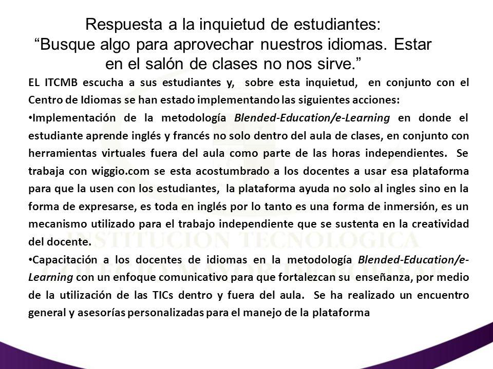 Respuesta a la inquietud de estudiantes: Busque algo para aprovechar nuestros idiomas. Estar en el salón de clases no nos sirve.