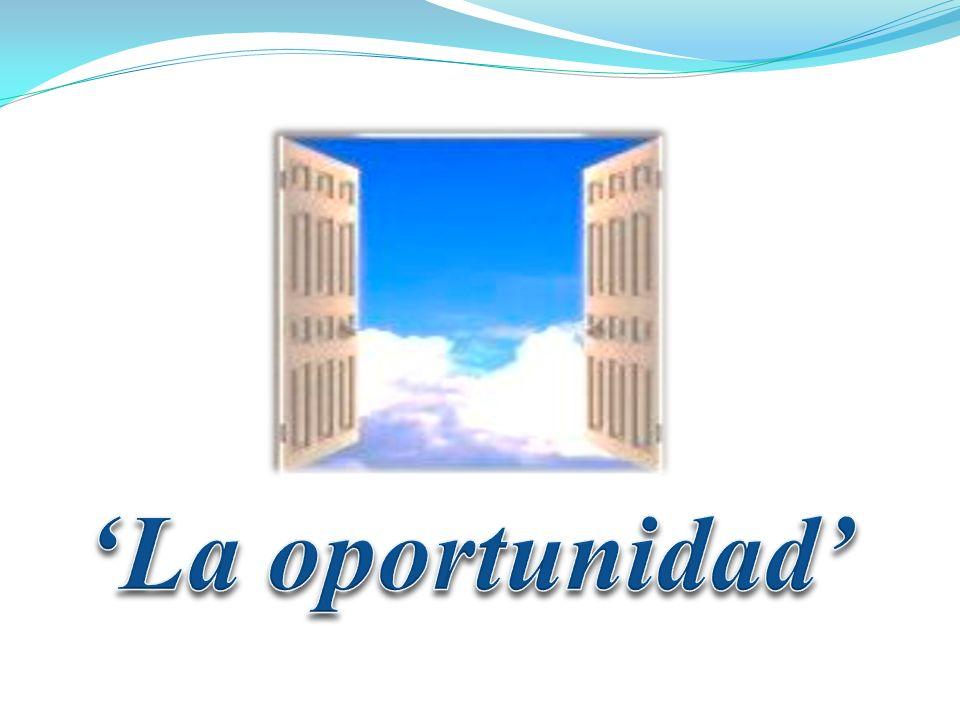'La oportunidad'