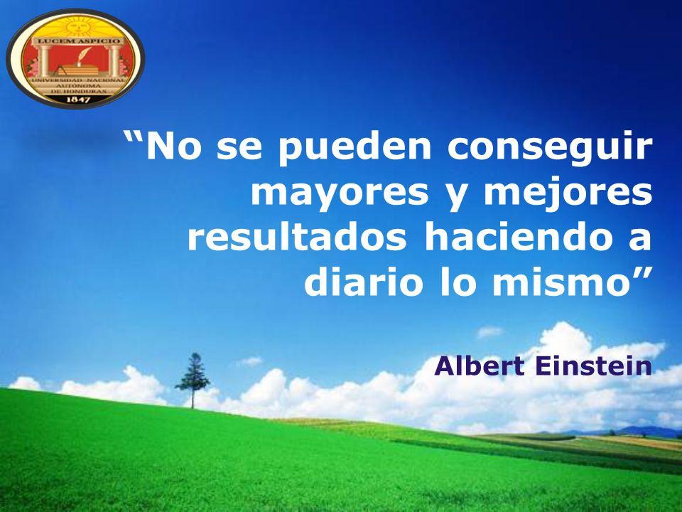 No se pueden conseguir mayores y mejores resultados haciendo a diario lo mismo Albert Einstein