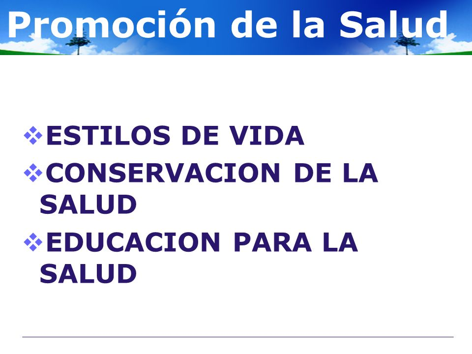 Promoción de la Salud ESTILOS DE VIDA CONSERVACION DE LA SALUD
