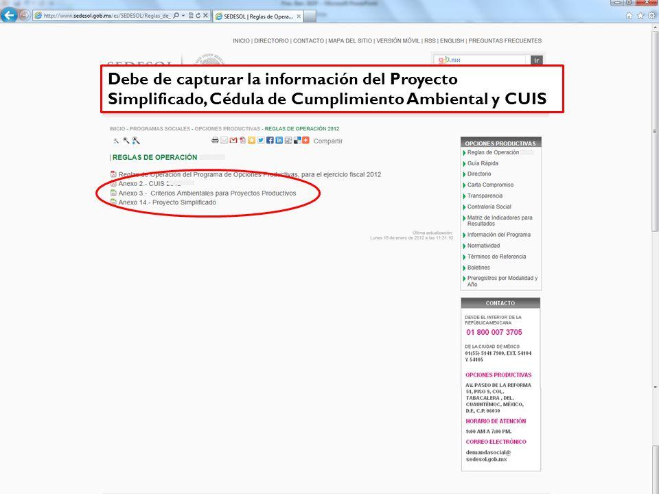 Debe de capturar la información del Proyecto Simplificado, Cédula de Cumplimiento Ambiental y CUIS