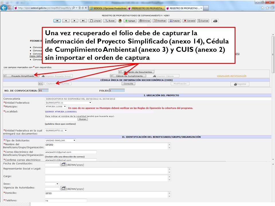 Una vez recuperado el folio debe de capturar la información del Proyecto Simplificado (anexo 14), Cédula de Cumplimiento Ambiental (anexo 3) y CUIS (anexo 2) sin importar el orden de captura