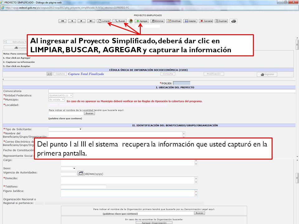 Al ingresar al Proyecto Simplificado, deberá dar clic en LIMPIAR, BUSCAR, AGREGAR y capturar la información