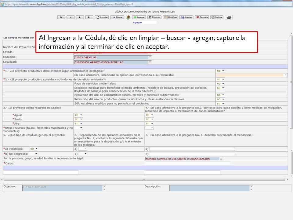 Al Ingresar a la Cédula, dé clic en limpiar – buscar - agregar, capture la información y al terminar de clic en aceptar.
