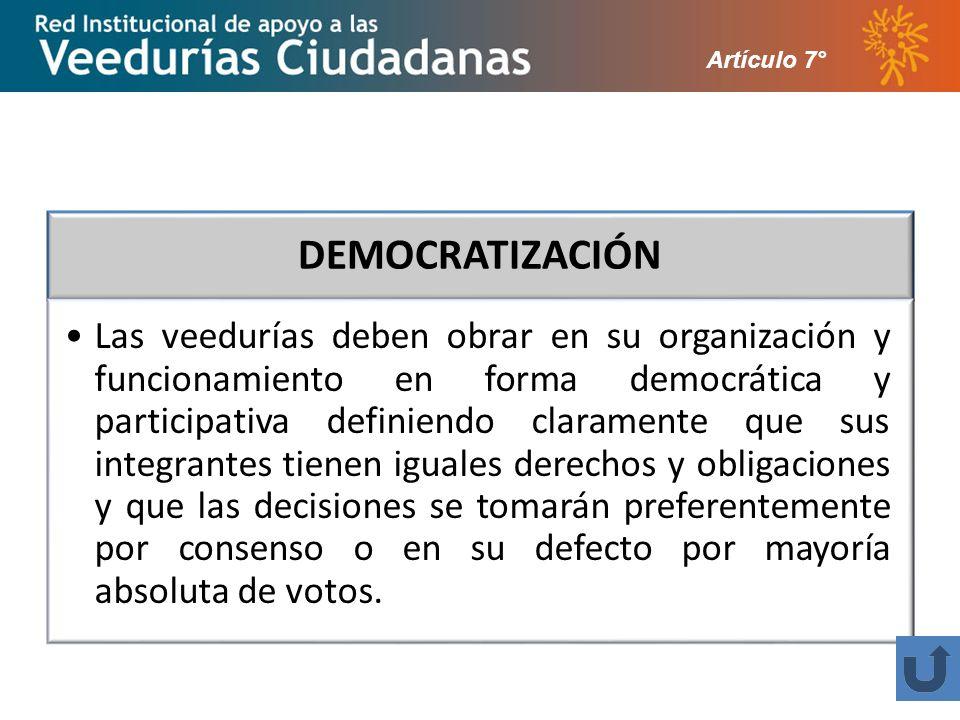 Artículo 7° DEMOCRATIZACIÓN.