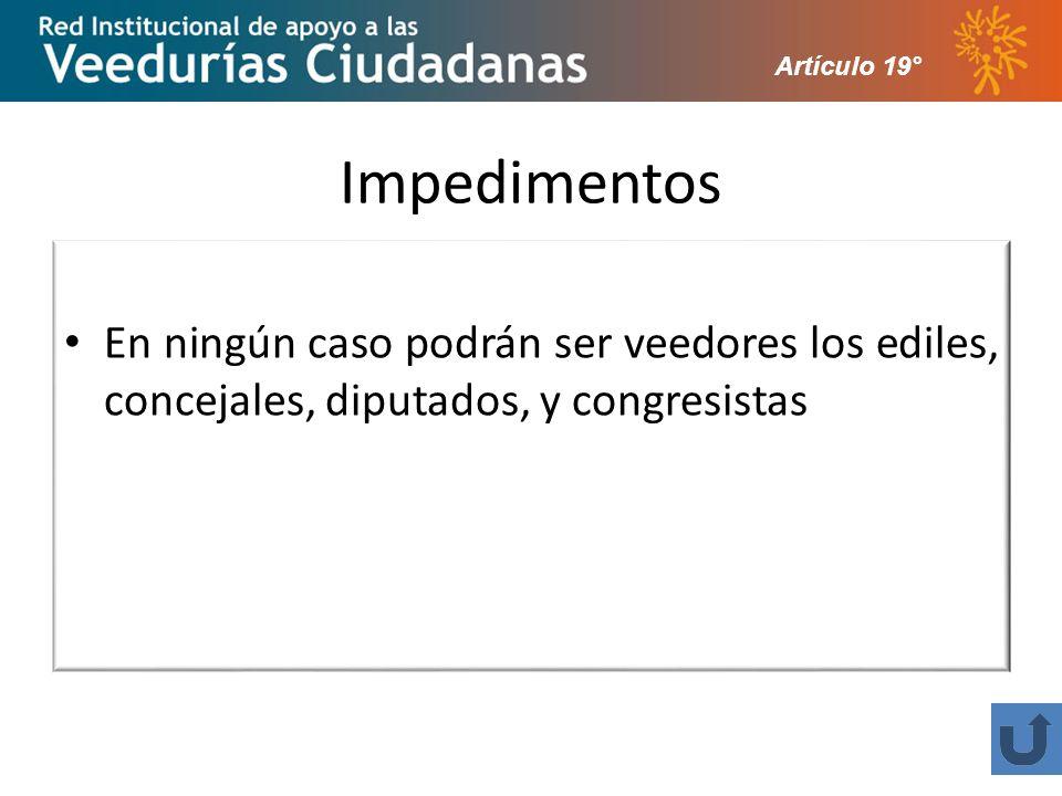 Artículo 19° Impedimentos.