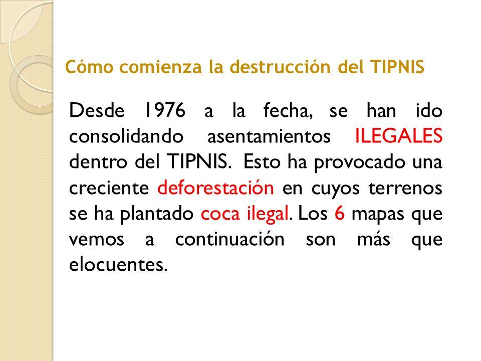 Cómo comienza la destrucción del TIPNIS