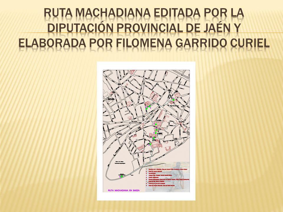 Ruta machadiana editada por la diputación provincial de jaén y elaborada por filomena garrido curiel