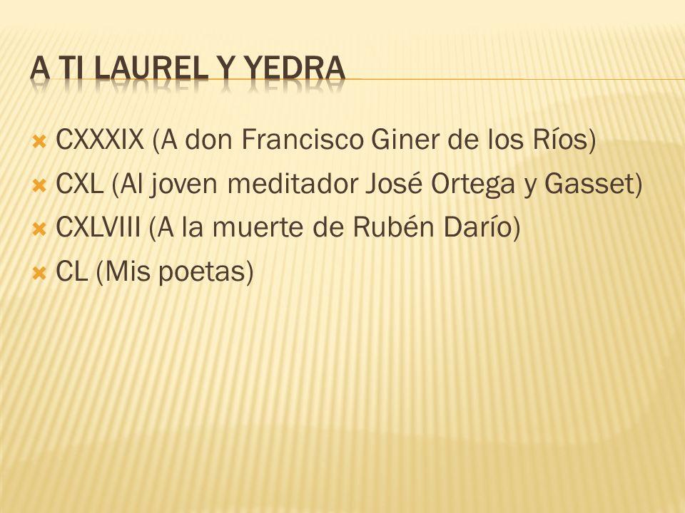 A ti laurel y yedra CXXXIX (A don Francisco Giner de los Ríos)