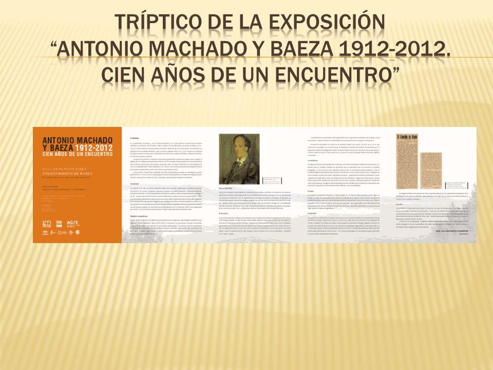 Tríptico de la exposición antonio machado y baeza 1912-2012