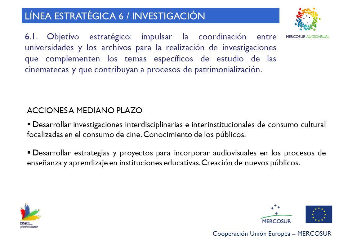 LÍNEA ESTRATÉGICA 6 / INVESTIGACIÓN